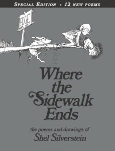 Where the Sidewalk Ends Special Edition with 12 Extra Poems Poems and Drawings by Shel Silverstein