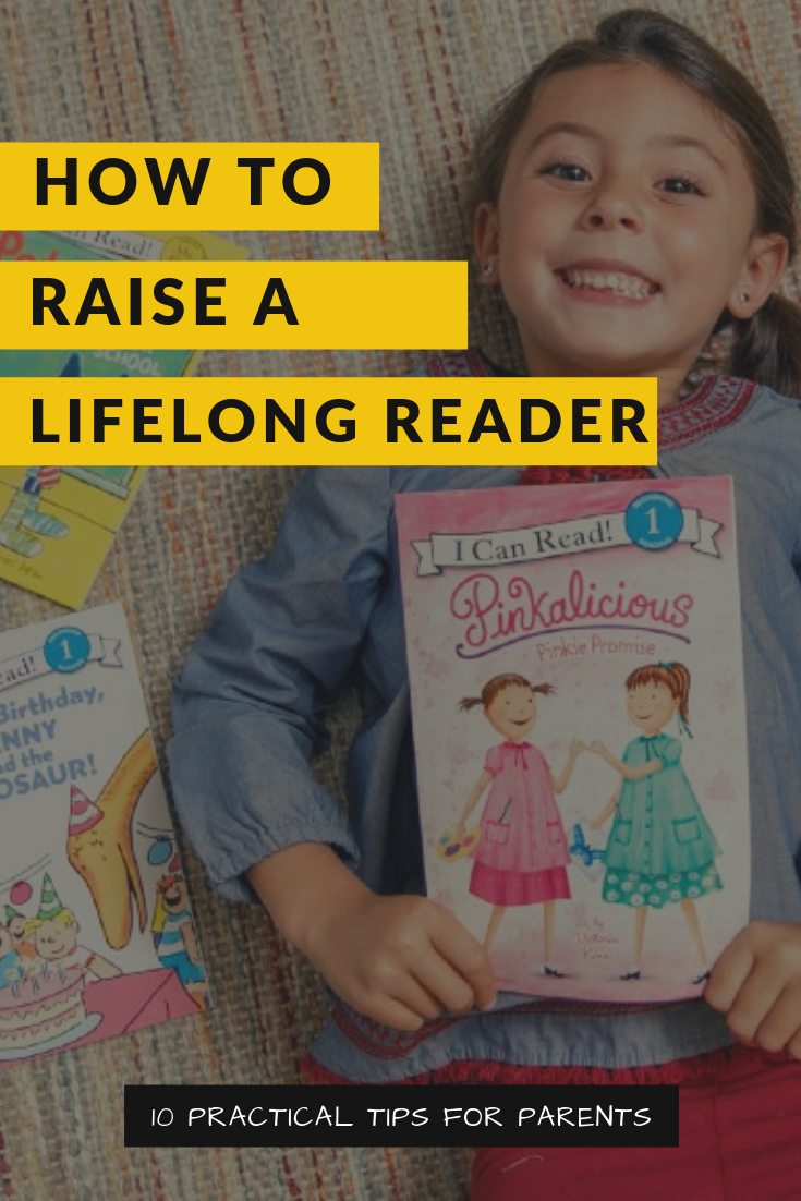 How to Raise a Lifelong Reader: 10 Practical Tips for Parents