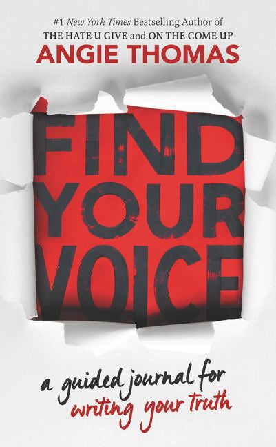 Find Your Voice: A Guided Journal for Writing Your Truth by Angie Thomas