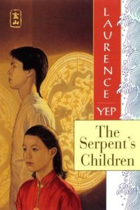 The Serpent's Children Golden Mountain Chronicles: 1849 by Laurence Yep