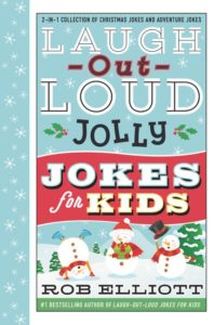 Laugh-Out-Loud Jolly Jokes for Kids 2-in-1 Collection of Christmas Jokes and Adventure Jokes by Rob Elliott