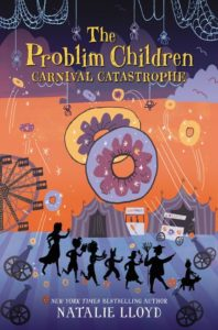 The Problim Children: Carnival Catastrophe by Natalie Lloyd