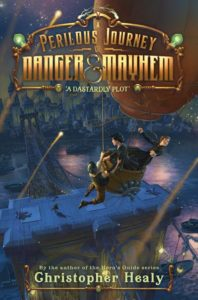 A Perilous Journey of Danger and Mayhem #1: A Dastardly Plot by Christopher Healy