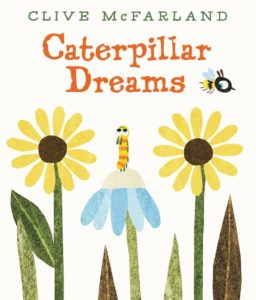Caterpillar Dreams by Clive McFarland