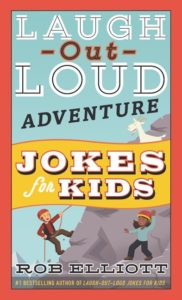 Laugh-Out-Loud Adventure Jokes for Kids by Rob Elliott