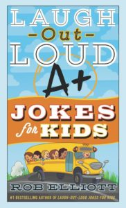 Laugh-Out-Loud A+ Jokes for Kids by Rob Elliott