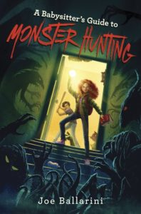 A Babysitter's Guide to Monster Hunting #1 by Joe Ballarini