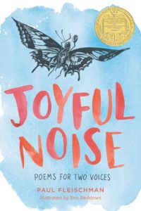 Joyful Noise Poems for Two Voices by Paul Fleischman illustrated by Eric Beddows