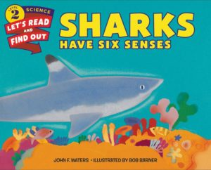 Sharks Have Six Senses by John F. Waters illustrated by Bob Barner