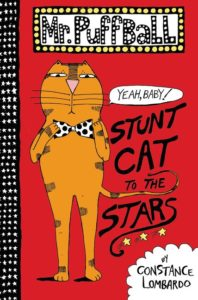 Mr. Puffball: Stunt Cat to the Stars by Constance Lombardo