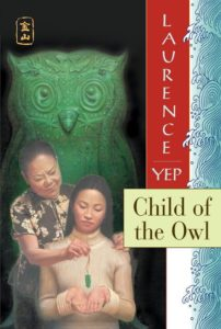 Child of the Owl Golden Mountain Chronicles: 1965 by Laurence Yep