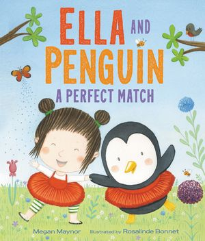 Ella and Penguin: A Perfect Match by Megan Maynor