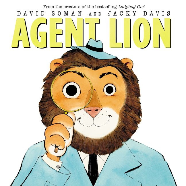 Agent Lion by Jacky Davis, illustrated by David Soman
