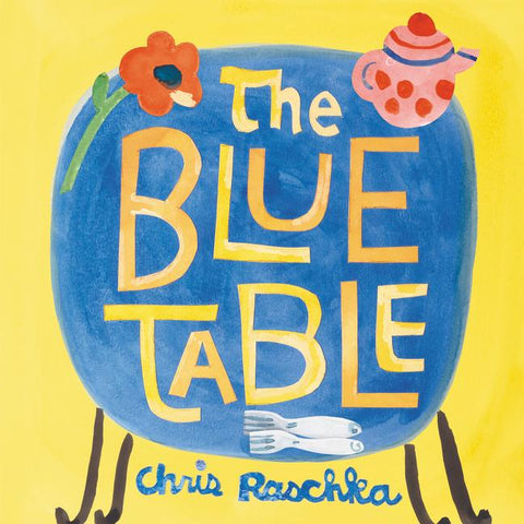 the blue table by chris raschka