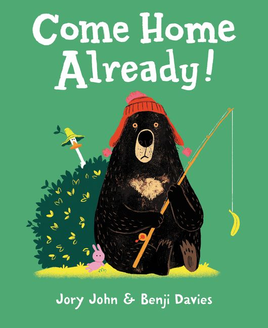 Come Home Already! by Jory John, illustrated by Benji Davies