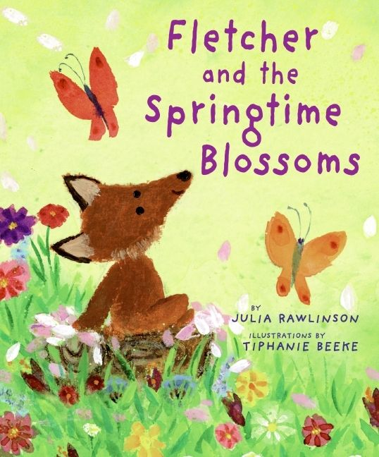Fletcher and the Springtime Blossoms by Julia Rawlinson, illustrated by Tiphanie Beeke