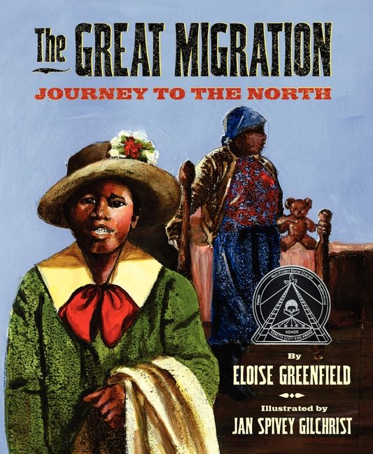 The Great Migration: Journey to the North by Eloise Greenfield illustrated by Jan Spivey Gilchrist