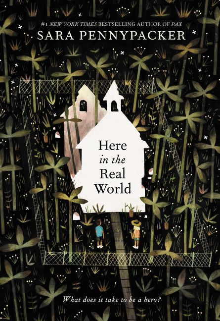 Here in the Real World by Sara Pennypacker