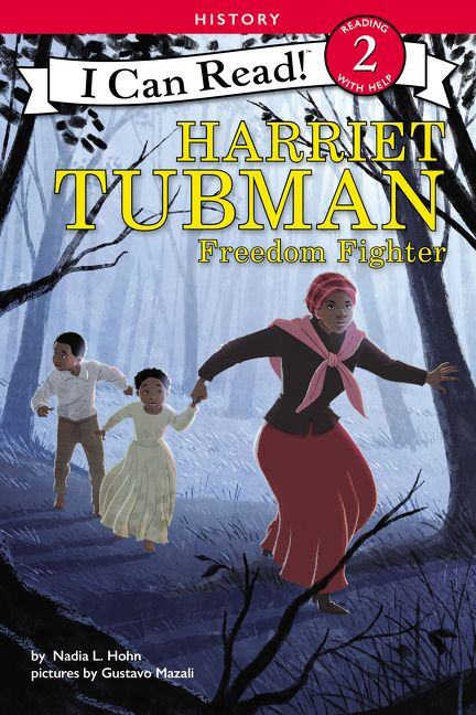 Harriet Tubman: Freedom Fighter by Nadia L. Hohn illustrated by Gustavo Mazali