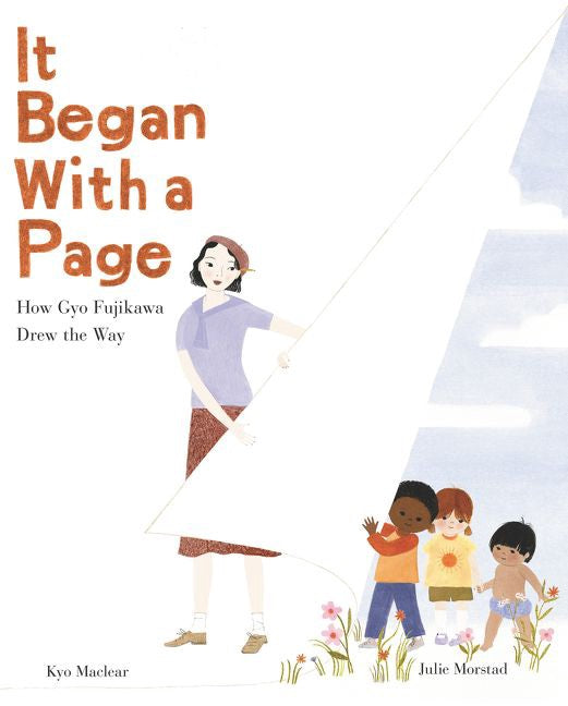 It Began with a Page: How Gyo Fujikawa Drew the Way by Kyo Maclear illustrated by Julie Morstad