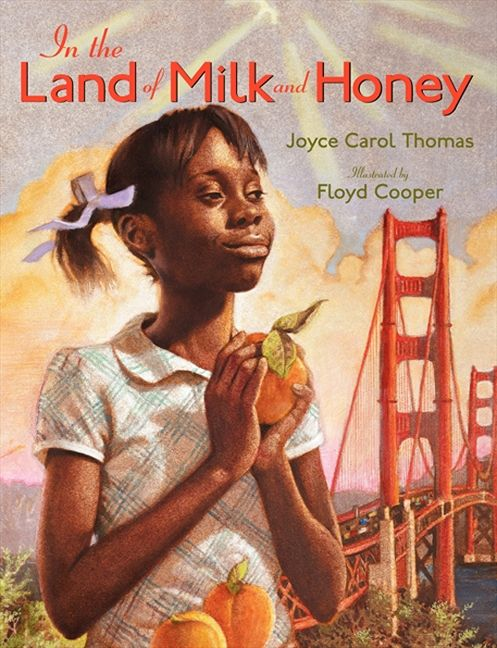 In the Land of Milk and Honey by Joyce Carol Thomas illustrated by Floyd Cooper