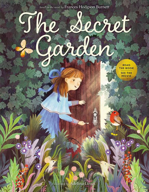 The Secret Garden by Frances Hodgson Burnett & Calista Brill, illustrated by Adelina Lirius