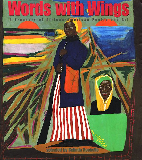Words with Wings: A Treasury of African-American Poetry and Art by Belinda Rochelle