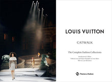 Load image into Gallery viewer, Louis Vuitton Catwalk The Complete Fashion Collections