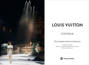 Louis Vuitton Catwalk The Complete Fashion Collections