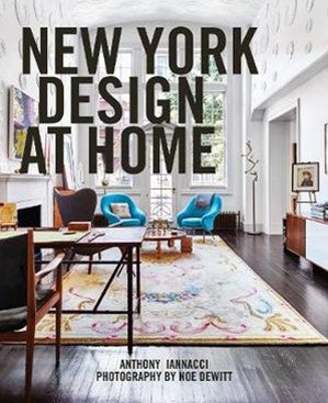 New York Design at Home by Anthony Iannacci