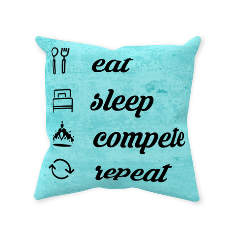 Image of Eat, Sleep, Compete, Repeat - Throw Pillows