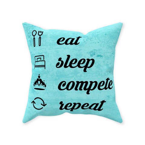 Eat, Sleep, Compete, Repeat - Throw Pillows