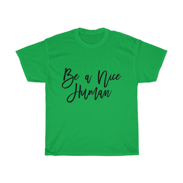 """BE NICE"" Unisex Heavy Cotton Tee"