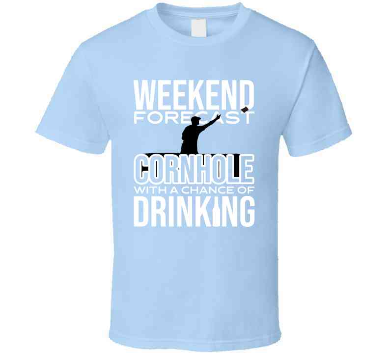 Forecast Cornhole With A Chance Of Drinking T Shirt