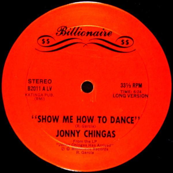 Jonny Chingas ‎– Show Me How To Dance / I'm Looking For An Automatic Lover