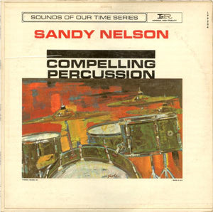 Sandy Nelson ‎– Compelling Percussion