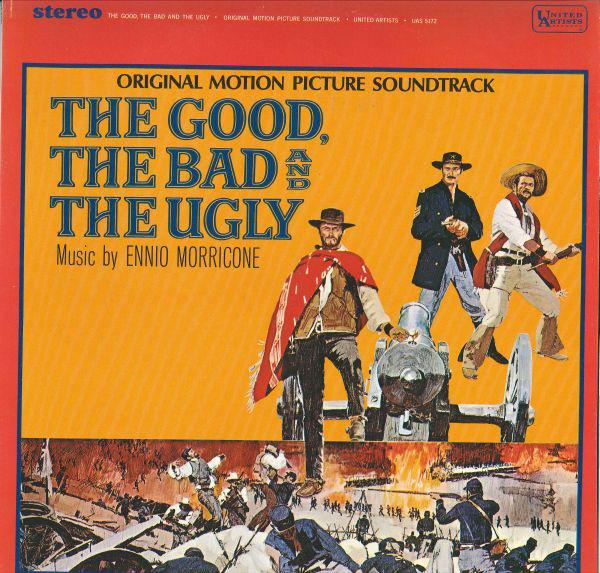 Ennio Morricone ‎– The Good, The Bad And The Ugly - Original Motion Picture Soundtrack