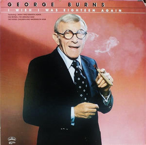 George Burns ‎– I Wish I Was Eighteen Again