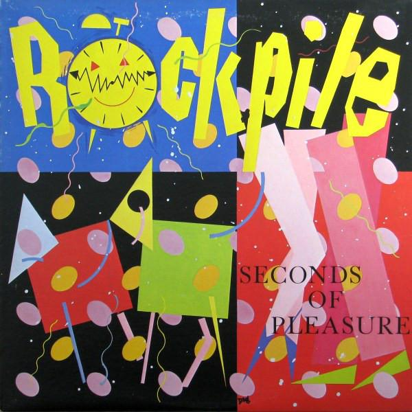 Rockpile ‎– Seconds Of Pleasure