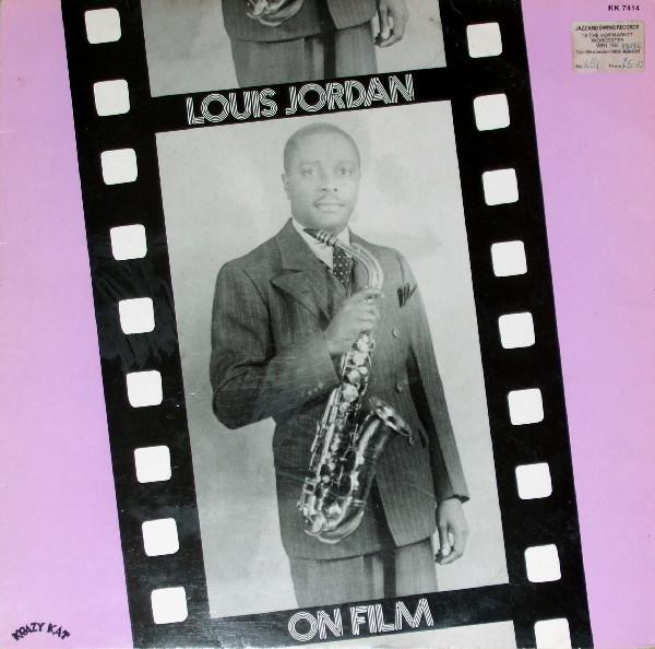 Louis Jordan ‎– On Film - Reet Petite & Gone- Unissued Soundtracks 1945-1947