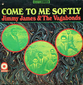 Jimmy James & The Vagabonds ‎– Come To Me Softly
