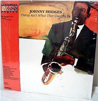 Johnny Hodges ‎– Things Ain't What They Used To Be