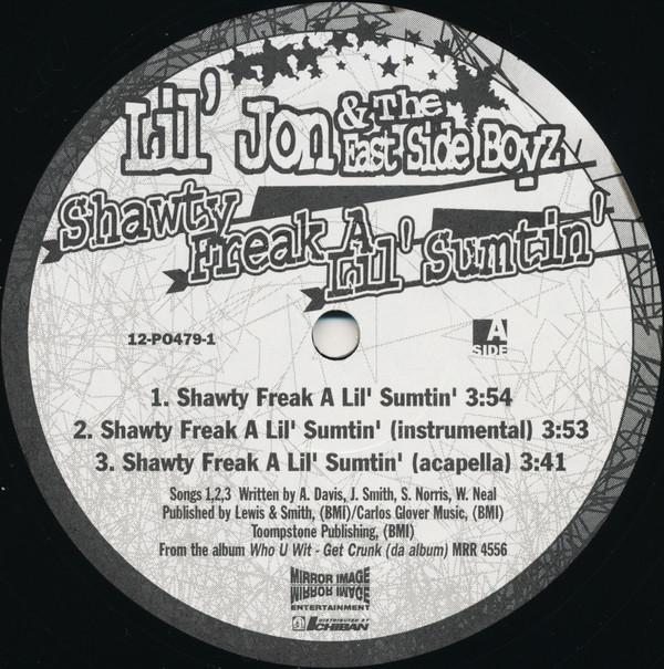 Lil' Jon & The East Side Boyz ‎– Shawty Freak A Lil' Sumtin'