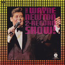 Load image into Gallery viewer, Wayne Newton ‎– The Wayne Newton 2-Record Show!