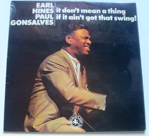 Earl Hines & Paul Gonsalves ‎– It Don't Mean A Thing If It Ain't Got That Swing!