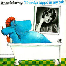 Load image into Gallery viewer, Anne Murray ‎– There's A Hippo In My Tub
