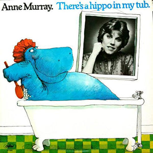 Anne Murray ‎– There's A Hippo In My Tub