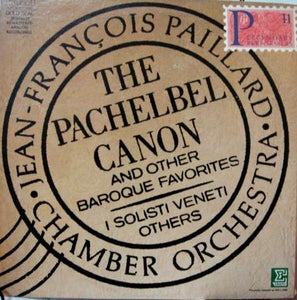 Jean-François Paillard Chamber Orchestra • I Solisti Veneti • Various ‎– The Pachelbel Canon And Other Baroque Favorites