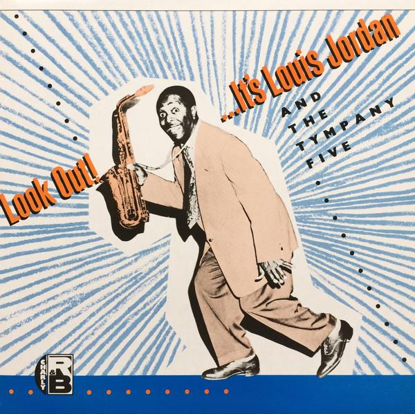 Louis Jordan And The Tympany Five ‎– Look Out! [...It's]