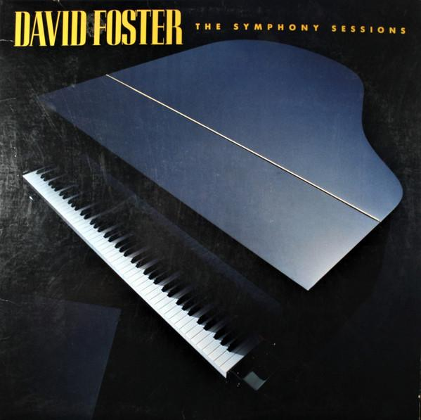 David Foster ‎– The Symphony Sessions